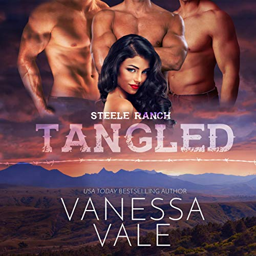 Tangled: The Steele Ranch Series, Book 3