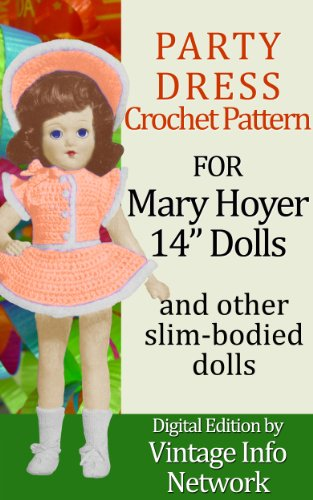 """Party Dress Outfit Set Crochet Pattern for Mary Hoyer 14"""" Dolls and Other Slim-Bodied Dolls (English Edition)"""