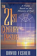 21st Century Pastor: A Vision Based on the Ministry of Paul Kindle Edition