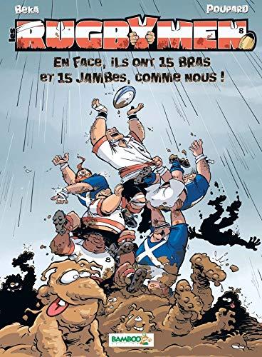 Les Rugbymen - tome 08 - En face, ils ont 15 bras et 15 jambes comme nous !: En face, ils ont 15 bras et 15 jambes, comme nous !