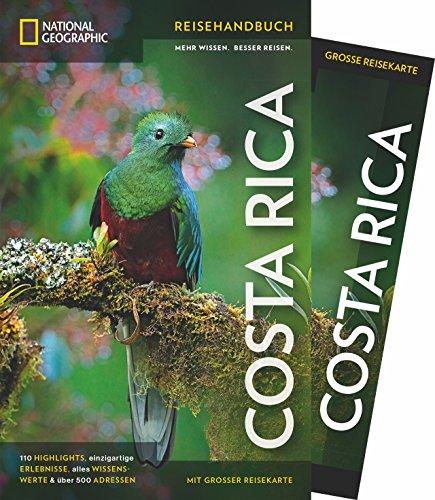 NATIONAL GEOGRAPHIC Reisehandbuch Costa Rica: Der ultimative Reiseführer mit über 500 Adressen und praktischer Faltkarte zum Herausnehmen für alle Traveler.