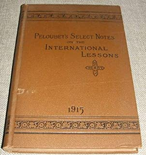 Peloubet's Select Notes on the International Lessons for 1915