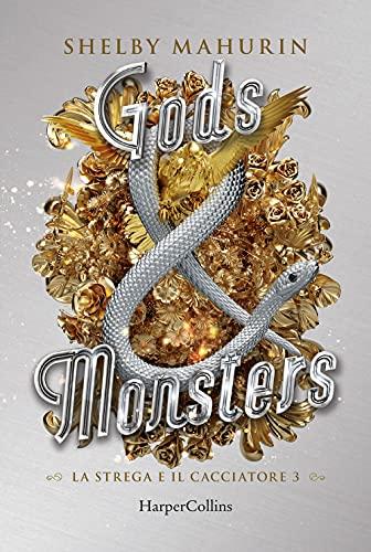 Gods & monsters. La strega e il cacciatore (Vol. 3)