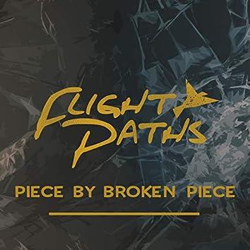 Piece by Broken Piece