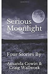 Serious Moonlight: Four Stories Paperback