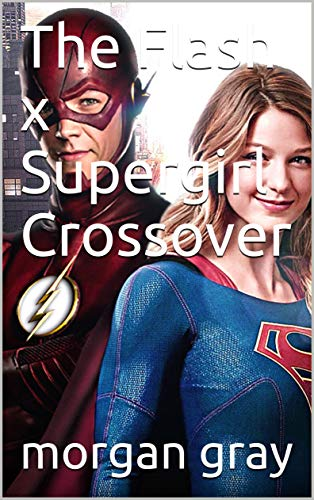 The Flash x Supergirl Crossover (English Edition)