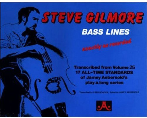 Steve Gilmore Bass Lines - Transcribed From Volume 25