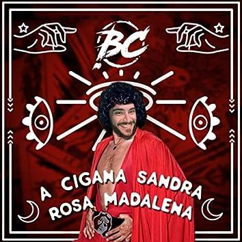 """Sandra Rosa Madalena """"A Cigana"""""""