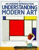 Understanding Modern Art (An Usborne Introduction)