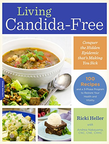 Living Candida-Free: 100 Recipes and a 3-Stage Program to Restore Your Health and Vitality (English Edition)
