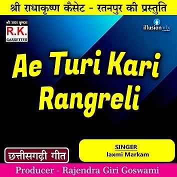 Ae Turi Kari Rangreli
