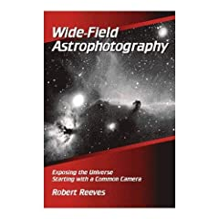 """540+ Pages - Hardbound - 6 by 9 inches - 350 Illustrations - 53 Tables Books """"Widefield Astrophotography"""", Hardcover Book by Reeves"""