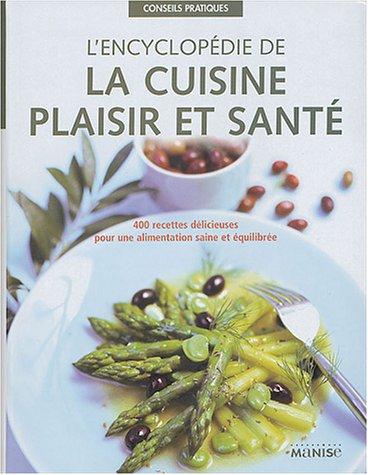 L'encyclopédie de la cuisine plaisir et santé