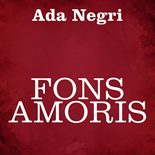 Fons amoris Audiobook By Ada Negri cover art
