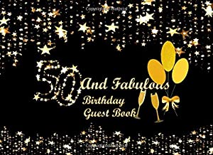 50 and Fabulous Birthday Guest Book: 50 - Fiftieth Keepsake memorabilia, gold stars with Gold Lettering - Stars & Gold Souvenir Guest book for ... stripes. To your special someone on anni
