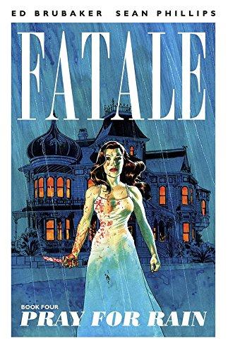 Fatale Volume 4: Pray For Rain: 04 (Fatale (Image Comics))