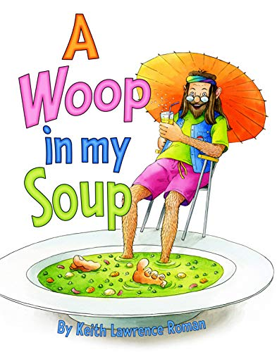 A Woop in my Soup: Do you like toes in your soup? (Keith Lawrence Roman) (English Edition)