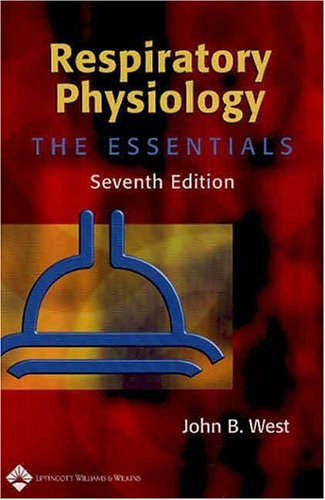 Respiratory Physiology: The Essentials, 7ed (Respiratory Physiology: The Essentials (West))