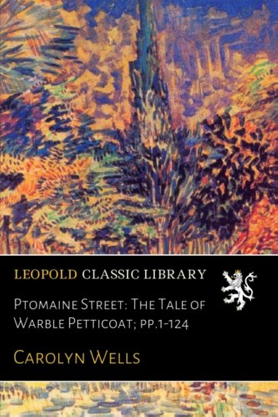 パプアニューギニア共和党アプライアンスPtomaine Street: The Tale of Warble Petticoat; pp.1-124