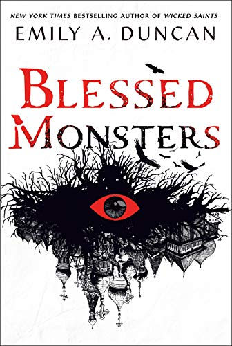 Compare Textbook Prices for Blessed Monsters: A Novel Something Dark and Holy, 3  ISBN 9781250195722 by Duncan, Emily A.