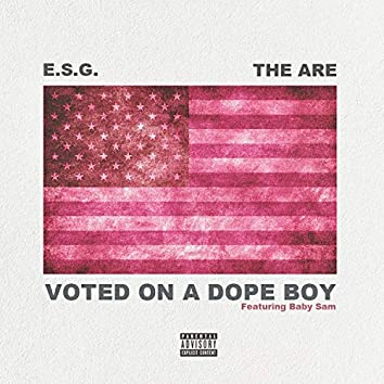 Voted On A Dope Boy (feat. Baby Sam)