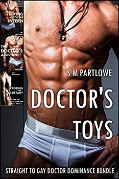 Doctor s Toys  Straight to Gay Doctor Dominance Bundle
