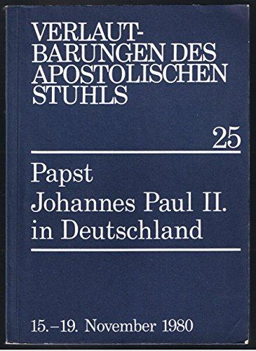Verlautbarungen des Apostolischen Stuhls 25 - Papst Johannes Paul II. in Deutschland , 15.-19. November 1980. Offizielle Ausgabe.