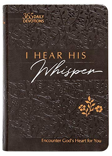 I Hear His Whisper: Encounter God's Heart for You, 365 Daily Devotions (The Passion Translation) (Imitation Leather) – Daily Messages of God's Love, ... Family, Birthdays, Holidays, and More.