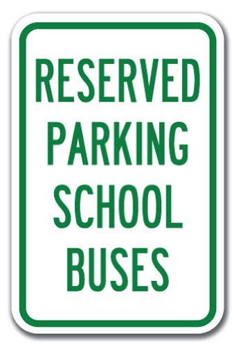 """Reserved for School Buses Sign 12"""" X 18"""" Heavy Gauge Aluminum Signs"""