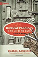 Biblical Theology in the Life of the Church: A Guide for Ministry (9Marks)