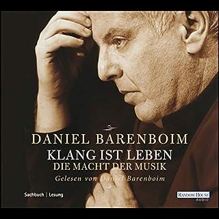 Klang ist Leben                   Autor:                                                                                                                                 Daniel Barenboim                               Sprecher:                                                                                                                                 Daniel Barenboim                      Spieldauer: 5 Std. und 11 Min.     15 Bewertungen     Gesamt 4,5