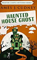 Haunted House Ghost: Large Print Hardcover Edition
