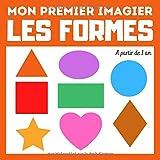 Mon premier imagier Les formes: livre éducatif en couleurs pour enfants et les tout-petits à partir de 1 an - cadeau ludique (Mon premier imagier : ... enfants et les tout-petits à partir de 1 an)