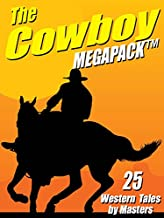 The Cowboy MEGAPACK ®: 25 Western Tales by Masters