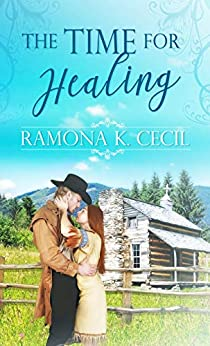 The Time for Healing by [Ramona K. Cecil]