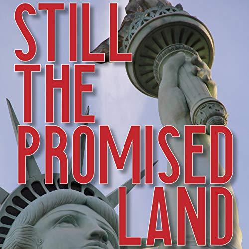 Still the Promised Land Audiobook By Natwar Gandhi cover art