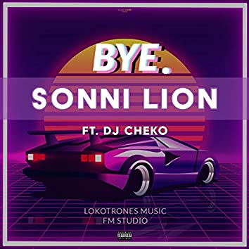 Bye. (feat. Dj Cheko)