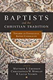 Baptists and the Christian Tradition: Toward an Evangelical Baptist Catholicity