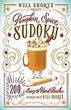 Will Shortz Presents Pumpkin Spice Sudoku: 200 Easy to Hard Puzzles