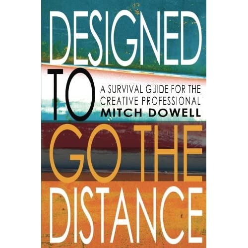 Designed To Go The Distance: A Survival Guide for The Creative Professional