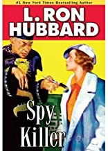 [ [ [ Spy Killer (Stories from the Golden Age) [ SPY KILLER (STORIES FROM THE GOLDEN AGE) ] By Hubbard, L Ron ( Author )Sep-01-2008 Paperback