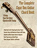 The Complete Cigar Box Guitar Chord Book: 3-String Cigar Box Guitar Chords in GDG Tuning