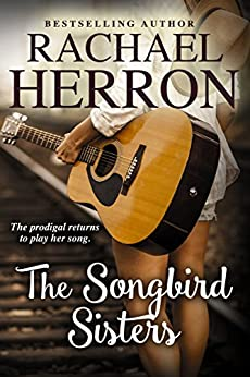 The Songbird Sisters (The Songbirds of Darling Bay Book 3) by [Rachael Herron]