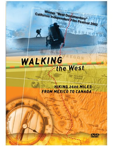 "Walking The West ""Hiking 2600 miles from Mexico to Canada."