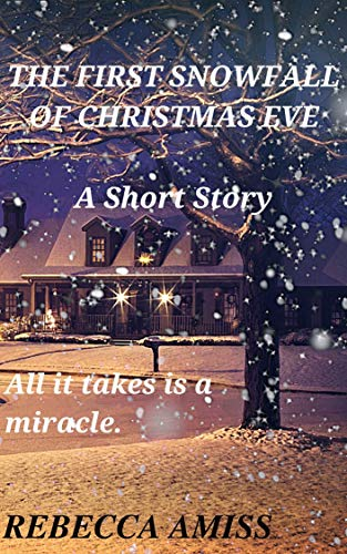 The First Snowfall of Christmas Eve (English Edition)