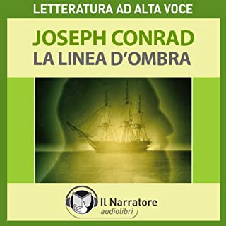 La Linea d'ombra. The shadow line: a confession                   Di:                                                                                                                                 Joseph Conrad                               Letto da:                                                                                                                                 Mario Massari                      Durata:  4 ore e 8 min     42 recensioni     Totali 4,5