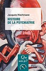 Histoire de la psychiatrie de Jacques Hochmann