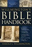 Willmington's Bible Handbook by Willmington, H.L. published by Tyndale House Publishers (2011)
