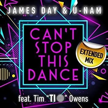 Can't Stop This Dance (Extended Mix) [feat. U-Nam & Tim Owens]