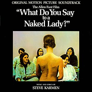 What Do You Say To A Naked Lady? (Original Motion Picture Soundtrack)